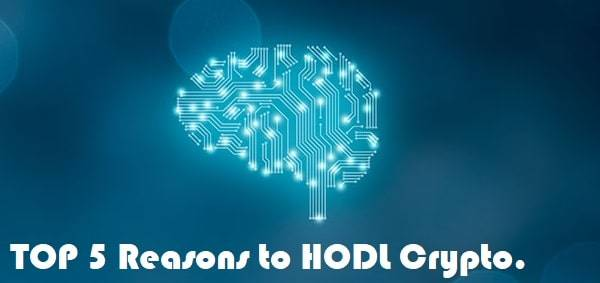 Reasons to HODL Cryptocurrency